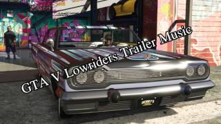 Grand Theft Auto V Lowriders Trailer Music