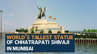 The proposed Chhatrapati Shivaji memorial will be the world's tallest statue