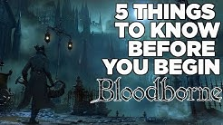 5 Things To Know Before You Begin Bloodborne