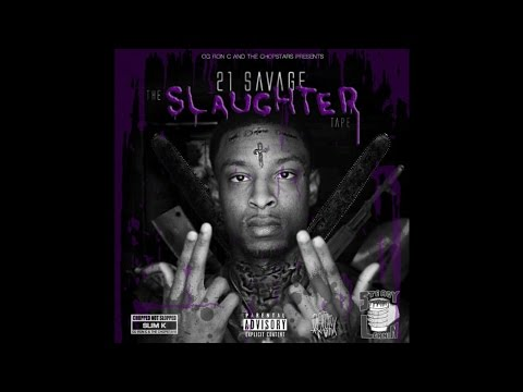 21 Savage - The Slaughter Tape (Chopped Not Slopped) [Full Mixtape]