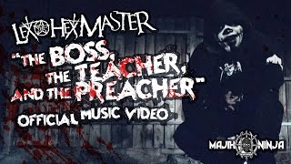Lex The Hex Master - The Boss, The Teacher, and The Preacher Official Music Video