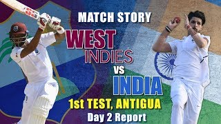 West Indies v India, 1st Test, Day 2: Match Story