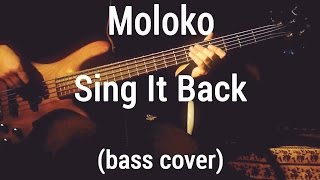 Video Moloko - Sing It Back (bass cover)LIVE🎸 download MP3, 3GP, MP4, WEBM, AVI, FLV Juni 2018