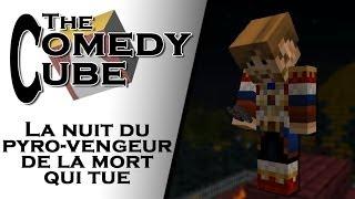 The Comedy Cube - La Nuit du Pyro-Vengeur de la mort qui tue (feat. Fanta & Bob)