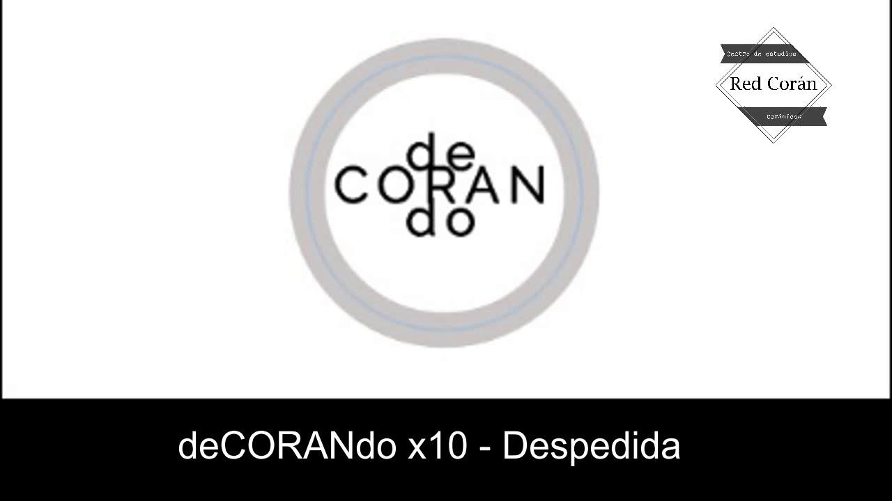 "PODCAST; ""deCORANdo"" x10 (DESPEDIDA)"