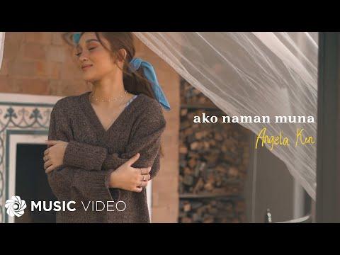 Ako Naman Muna - Angela Ken (Music Video)