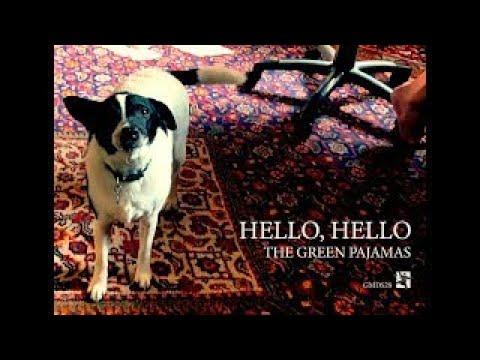 The Green Pajamas - Hello, Hello (Official Music Video)