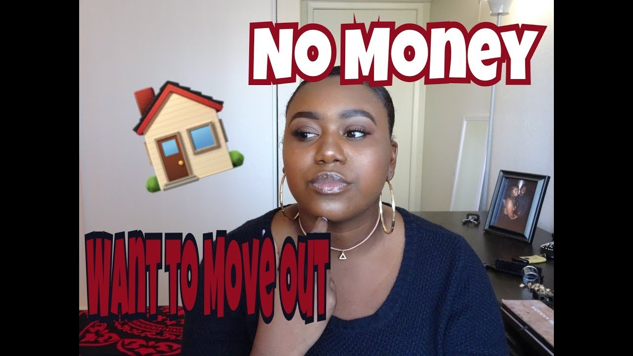 Adulting 101: How to move out of your parents house with NO MONEY!