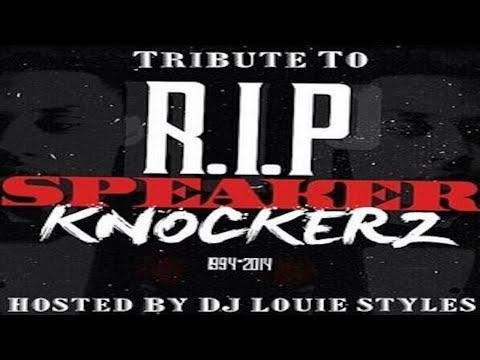 Tribute To Speaker Knockerz [Full Mixtape] by DJ Louie Styles