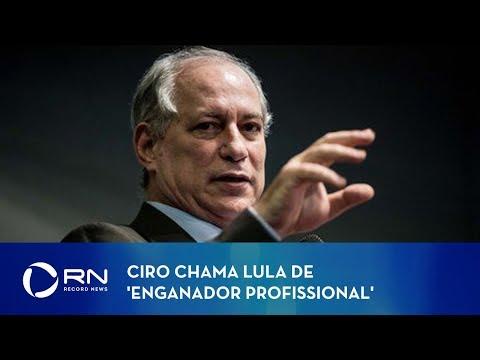Destaques R7: Ciro Gomes chama Lula de 'enganador profissional'