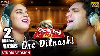 Ore Dilnashi   Official Studio Version   Golmal Love   Swayam Padhi,Pragyan  Tarang Cine Productions Mp3 Song Download