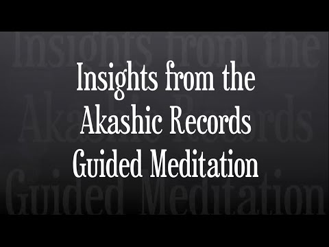 Insights from the Akashic Records - A Guided Meditation
