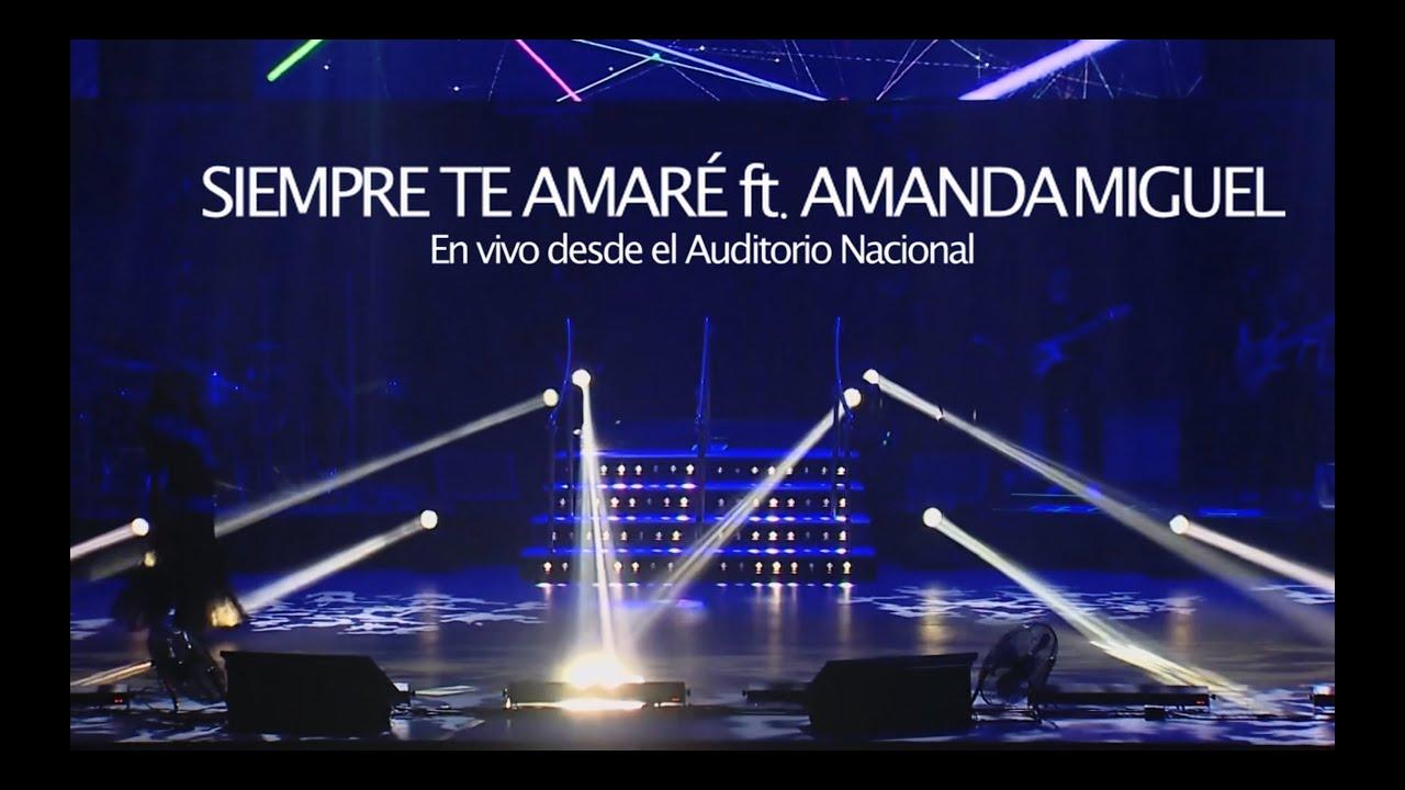 Diego Verdaguer y Amanda Miguel - Siempre Te Amaré (En Vivo Desde El Auditorio Nacional)