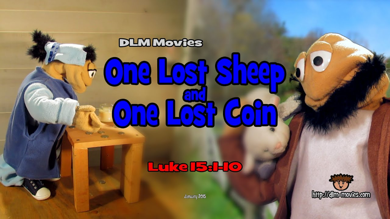 one lost sheep and one lost coin dlm movies youtube