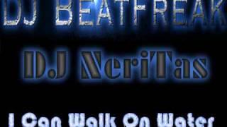 DJ NeriTas & DJ BeatFreak - I Can Walk On Water (Org Bimix)Tribal