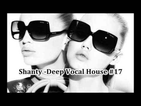 Shanty deep vocal house 17 youtube for Deep vocal house music