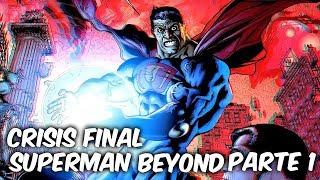 "EL SUPERMAN MAS PODEROSO DE TODOS ""CRISIS FINAL SUPERMAN BEYOND"" Parte 1 @SoyComicsTj"