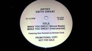 Keith Sweat - Make You Sweat (Bonus Beats) Remixed By Norman Cook aka FatBoy Slim