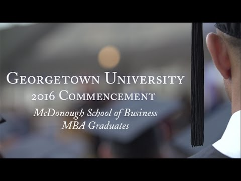 McDonough School of Business MBA Commencement Ceremony 2016