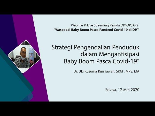 Strategi Pengendalian Penduduk dalam Mengantisipasi Baby Boom Pasca Covid 19 - Dr Uki Kusuma K.