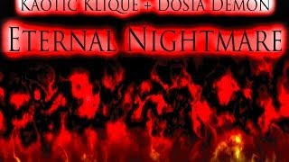 Eternal Nightmare - Kaotic Klique featuring Dosia Demon