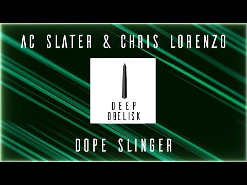 AC Slater & Chris Lorenzo - Dope Slinger