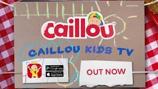 📱 Caillou Kids Tv : L' application à présent disponible !