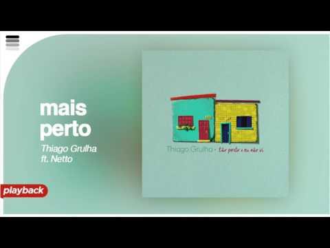 Thiago Grulha ft. Netto - Mais Perto - [ Playback Original ]