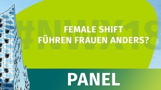 NWX18 - Panel - Female Shift: Führen Frauen anders?