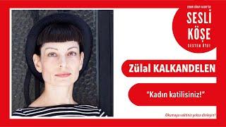 Zülal Kalkandelen - Sesli Köşe 26 Kasım 2019 Salı