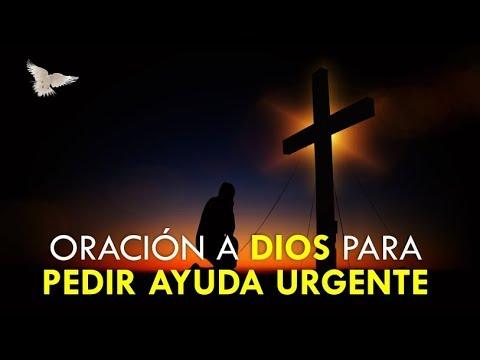 ORACIÓN A DIOS PARA PEDIR AYUDA URGENTE EN CASOS IMPOSIBLES
