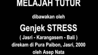 Genjek STRESS - Melajah Tutur