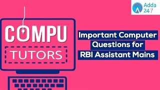 Important Computer Questions for RBI Assistant Mains