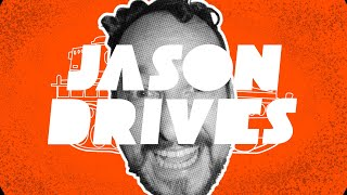 Jason Drives is Back!!