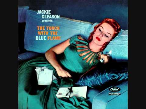 "Jackie Gleason presents ""The Torch with the Blue Flame"" (1958) Full vinyl LP"