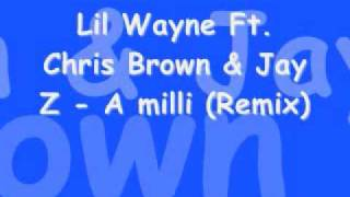 Lil Wayne Ft Chris Brown & Jay Z - A milli (Remix) *Lyrics in info box*