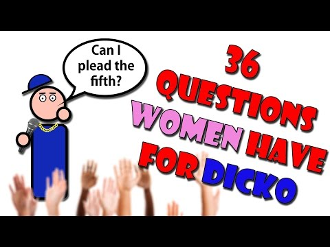 36 Questions Women Have For Dicko