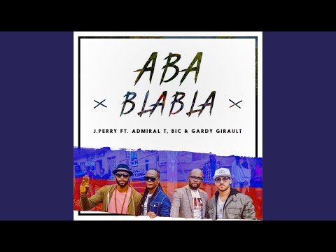 Aba Blabla (feat. Admiral T, BIC, Gardy Girault) (Remix)