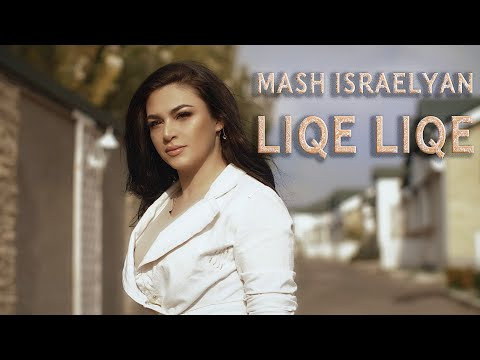 Mash Israelyan - Liqe Liqe // New Music Video // Premiere 2019