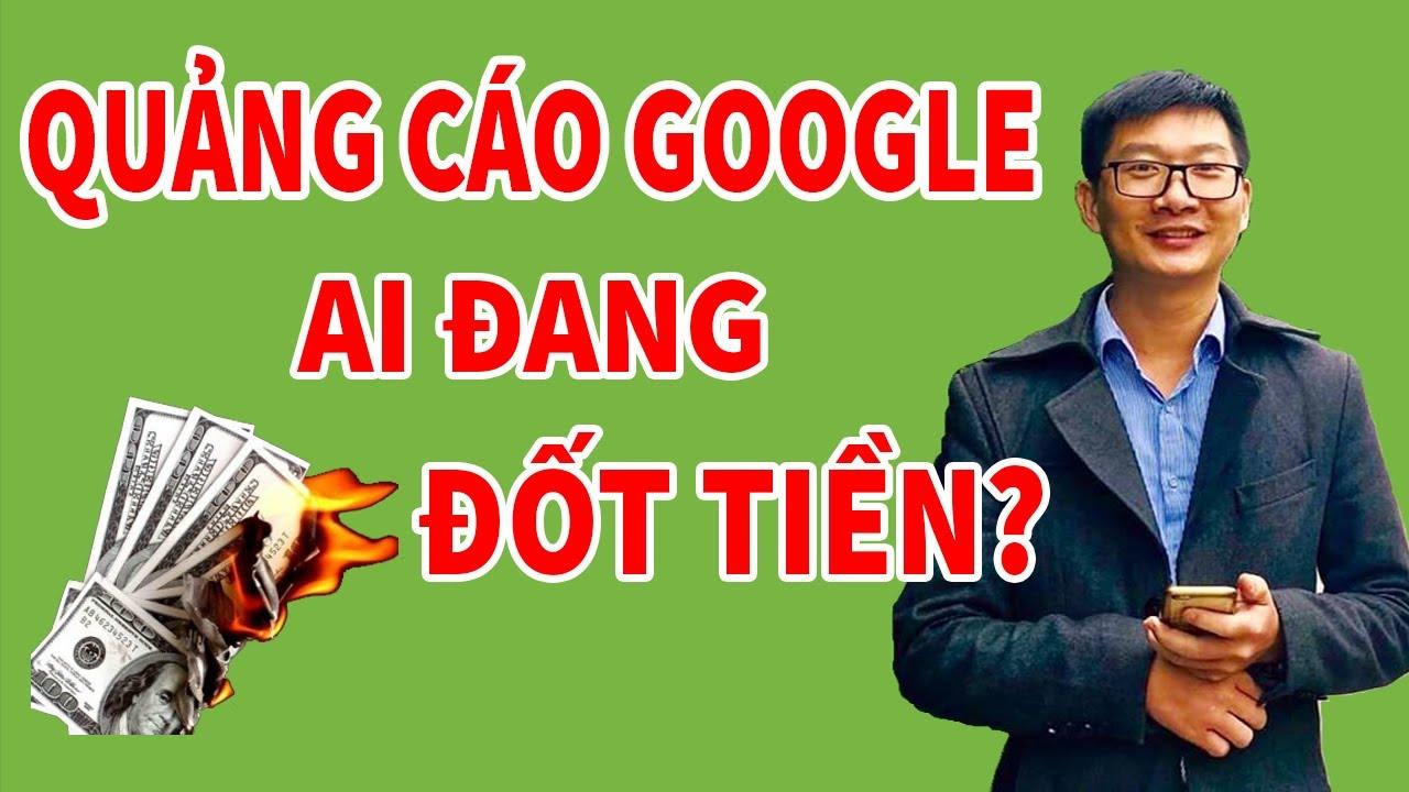 Cách Chạy Quảng cáo Google Ads Hiệu Quả 2020 mới nhất | Trương Đình Nam