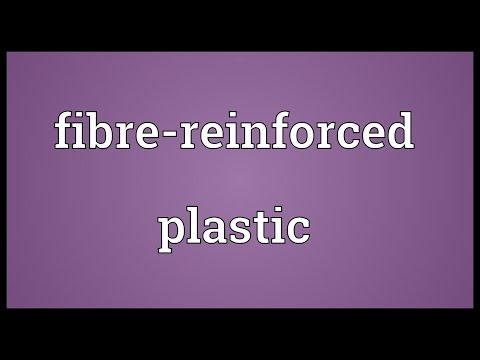 Fibre-reinforced plastic Meaning
