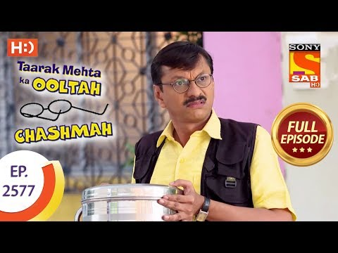 Taarak Mehta Ka Ooltah Chashmah – Ep 2577 – Full Episode – 16th October, 2018