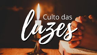 Culto das Luzes | Pr. Amauri Oliveira
