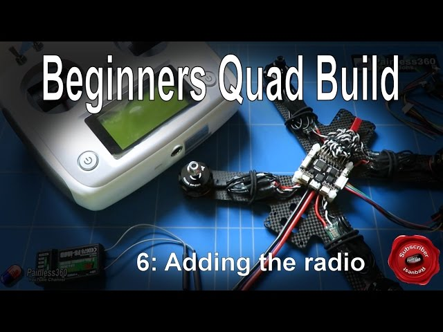 (6/9) Quadcopter Building for Beginners - Setting up and adding a radio