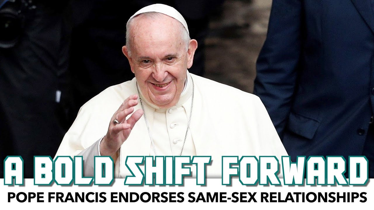 Pope Francis Endorses Same-Sex Civil Unions For The First Time