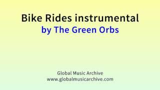 Video Bike rides instrumental by The Green Orbs 1 HOUR download MP3, 3GP, MP4, WEBM, AVI, FLV Juli 2018