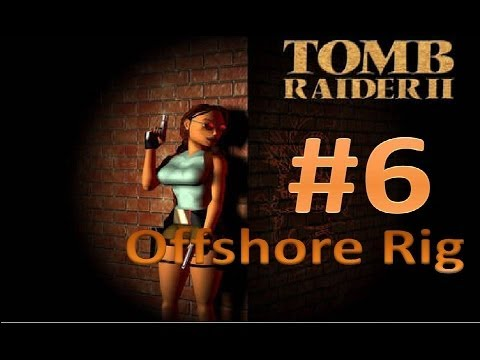 Let's Play: Tomb Raider II - Offshore Rig 1/1