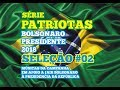 CD Patriotas - SELEÇÃO #02 - HIP HOP - Bolsonaro Presidente 2018