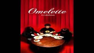 Omelette - Persahabatan (2005)