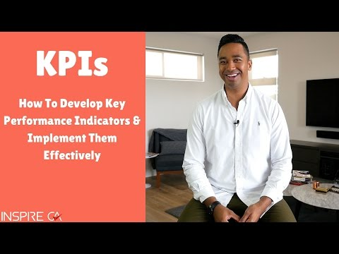 Key Performance Indicators (KPIs): How To Develop KPIs and Implement Them Effectively